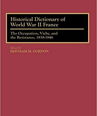 Historical Dictionary of World War II France – The Occupation, Vichy, and the Résistance, 1938-1946