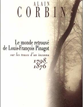 Le monde retrouvé de Louis-François Pinagot, sur les traces d'un inconnu, 1798-1876