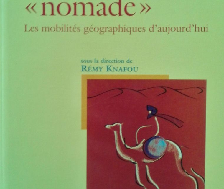 La planète «nomade», les mobilités géographiques d'aujourd'hui