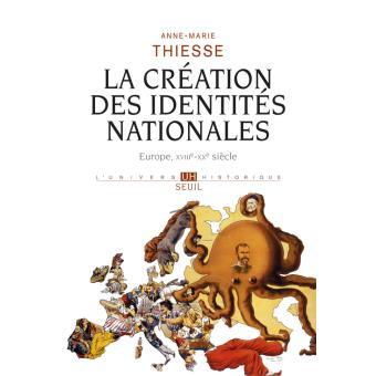 La création des identités nationales – Europe XVIIIe-XXe siècle