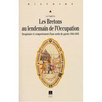 Les Bretons au lendemain de l'Occupation – Imaginaire et comportement d'une sortie de guerre 1944 – 1945
