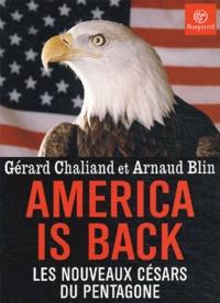 America is back, les nouveaux césars du Pentagone