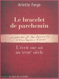 Le bracelet de parchemin. L'écrit sur soi au XVIIIe siècle
