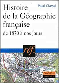 Histoire de la Géographie Française de 1870 à nos jours