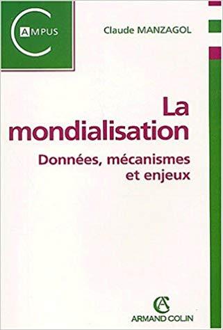 La Mondialisation Donnees Mecanismes Et Enjeux La Cliotheque