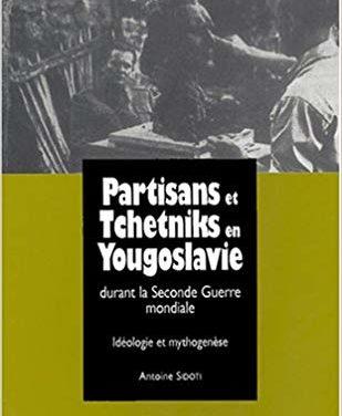 Partisans et tchetniks en Yougoslavie durant la Seconde Guerre mondiale. Idéologie et mythogénèsese
