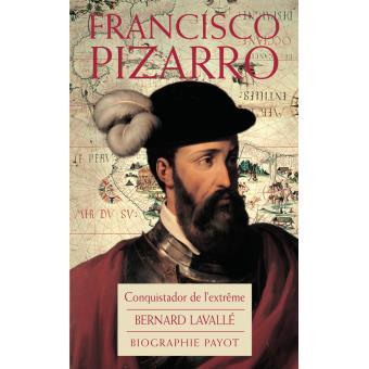 Francisco Pizarro. Conquistador de l'extrême