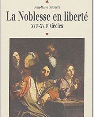 La noblesse en liberté XVIe-XVIIe siècles
