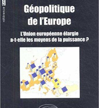 Géopolitique de l'Europe, l'Union européenne a-t-elle les moyens de la puissance ?