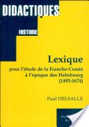 Lexique pour l'étude de la Franche-Comté à l'époque des Habsbourg (1493-1674)