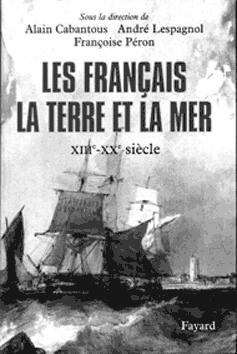 Les Français, la terre et la mer. XIIIe-XXe siècle