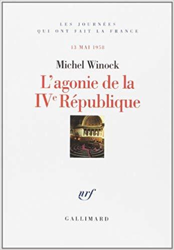 13 Mai 1958, l'agonie de la IVème République
