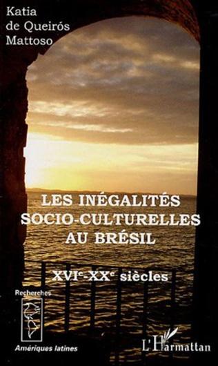 Les inégalités socio-culturelles au Brésil (XVI°-XX° siècles)