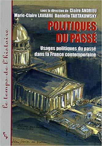 Usages politiques du passé dans la France contemporaine
