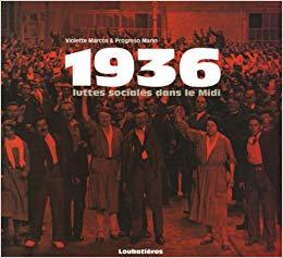 1936. Luttes sociales dans le midi