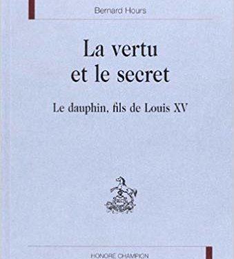 Le secret et la vertu, le dauphin, fils de Louis XV.
