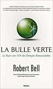 La bulle verte : la ruée vers l'or des énergies renouvelables