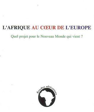 L'Afrique au coeur de l'Europe, Quel projet pour le Nouveau Monde qui vient ?