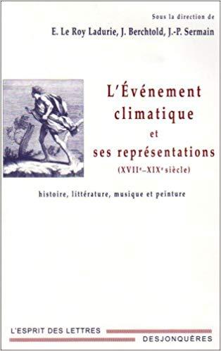 L'événement climatique et ses représentations (XVII°-XIX°)