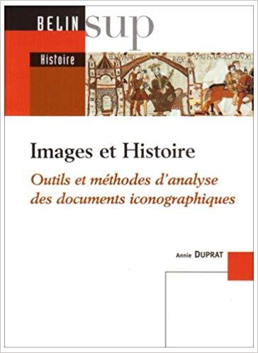 Images et Histoire, outils et méthodes d'analyse des documents iconographiques