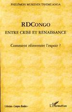 RDCongo entre crise et renaissance, comment réinventer l'espoir?
