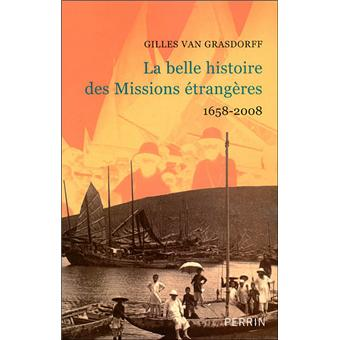 La belle histoire des missions étrangères, 1658-2008