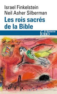 Les rois sacrés de la Bible. A la recherche de David et Salomon