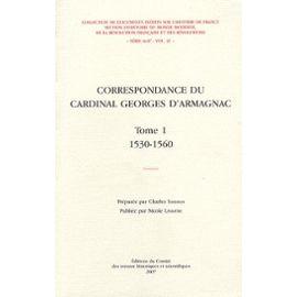 Correspondance du cardinal Georges d'Armagnac, t.1., 1530-1560