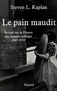 Le pain maudit. Retour sur la France des années oubliées 1945-1958