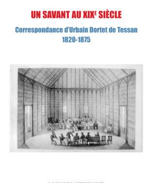 Un savant au XIXe siècle – Correspondance d'Urbain Dortet de Tessan  1820-1875