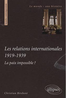 Les relations internationales 1919-1939, la paix impossible ?