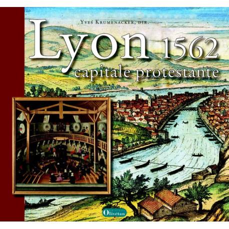 Lyon 1562, capitale protestante