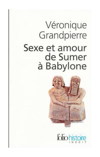 Sexe et amour de Sumer à Babylone