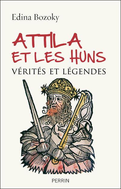 Attila et les Huns, Vérités et légendes