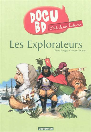 Les explorateurs, Docu BD : c'est leur histoire