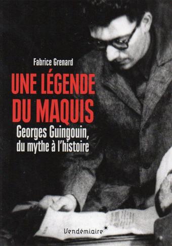 Une légende du maquis. Georges Guingouin, du mythe à l'histoire