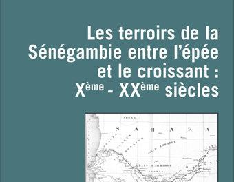 couverture du livre Les terroirs de la Sénégambie entre l'épée et le croissant X-XXème siècles