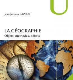La Géographie - Objets, méthodes, débats couverture du livre de Jean-Jacques BAVOUX