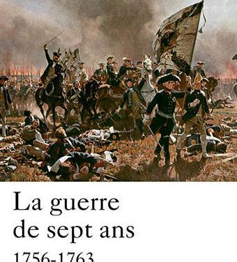 La guerre de sept ans 1756 – 1763