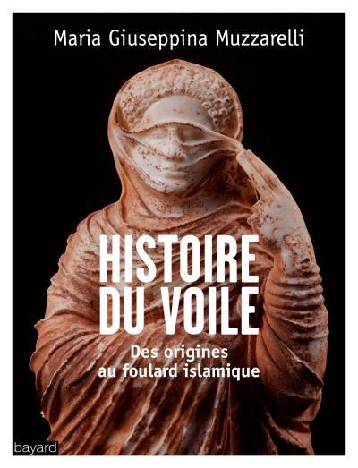 Histoire du voile, des origines au foulard islamique