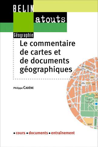 Le commentaire de cartes et de documents géographiques