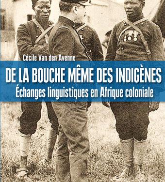 De la bouche même des indigènes Échanges linguistiques en Afrique coloniale