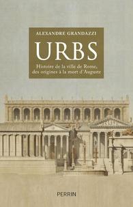 Urbs. Histoire de la ville de Rome, des origines à la mort d'Auguste