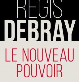 couverture Le nouveau pouvoir Régis Debray le Cerf, 2017