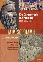 La Mésopotamie – De Gilgamesh à Artaban 3300-120 av. J.-C.