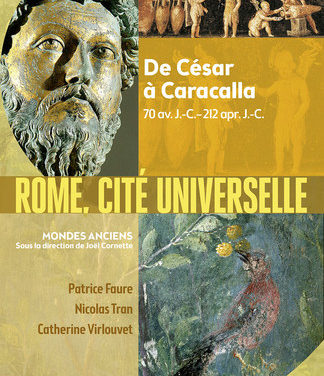 Rome, cité universelle De César à Caracalla 70 av J.-C.-212 apr. J.-C