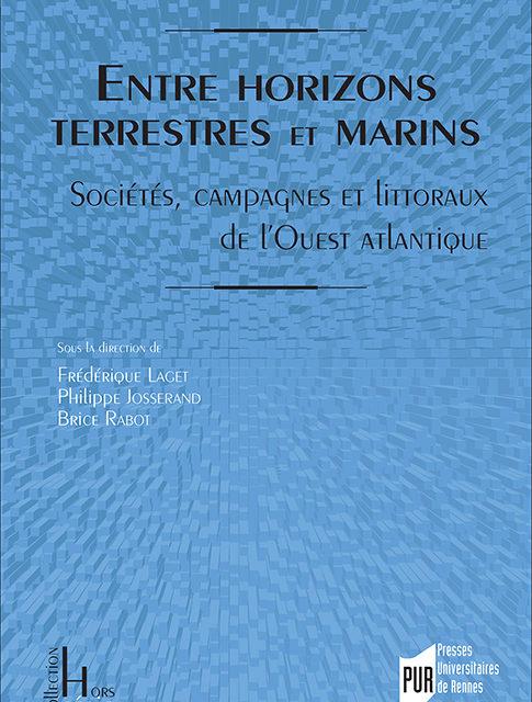 Entre horizons terrestres et marins.  Sociétés, campagnes et littoraux de l'Ouest atlantique