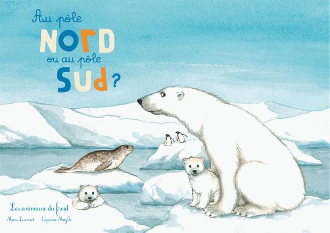 Au pôle Nord ou au pôle Sud ? Les animaux du froid