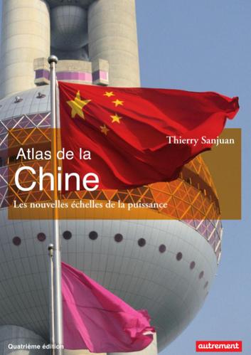 Atlas de la Chine : les nouvelles échelles de la puissance