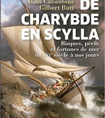 De Charybde en Scylla, Risques, Périls et fortunes de mer du XVIe siècle à nos jours